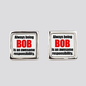 Always being Bob is an awesome re Square Cufflinks