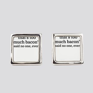 That's too much bacon - said no o Square Cufflinks
