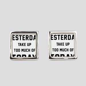 Don't Let Yesterday Take Up To Mu Square Cufflinks