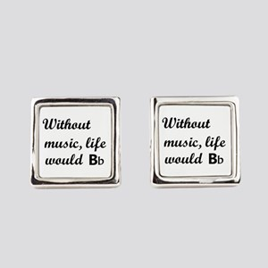 Without Music, Life Would Bb (Be Flat) Square Cuff
