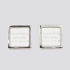 Not Doing Shit Today Square Cufflinks