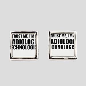 Trust Me, I'm A Radiologic Technologist Square Cuf