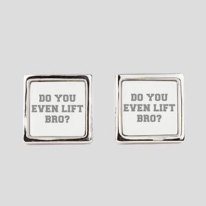 DO-YOU-EVEN-LIFE-BRO-FRESH-GRAY Square Cufflinks