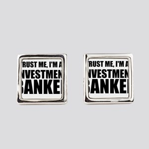 Trust Me, Im An Investment Banker Square Cufflinks