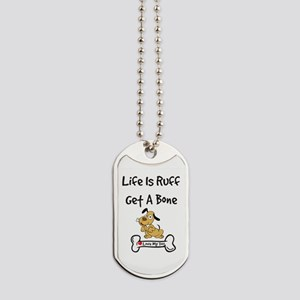Life Is Ruff Dog Tags