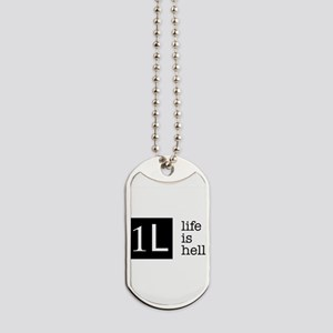 1L, life is hell Dog Tags