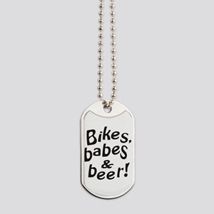 bikes babes beer Dog Tags
