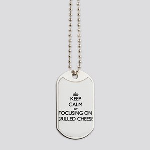 Keep Calm by focusing on Grilled Cheese Dog Tags