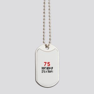 75 Don't Grow Birthday Designs Dog Tags
