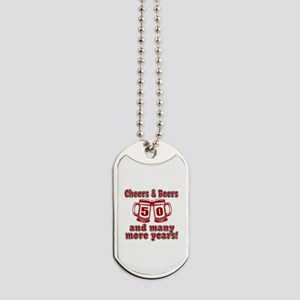 Cheers And Beers 50 And Many More Years Dog Tags