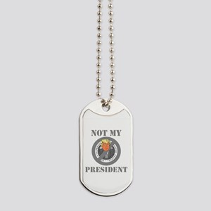 Not My President Seal Dog Tags