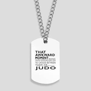 Judo Awkward Moment Designs Dog Tags