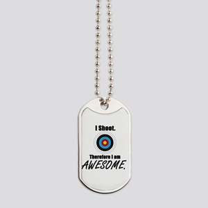 I Shoot Therefore Im Awesome Dog Tags