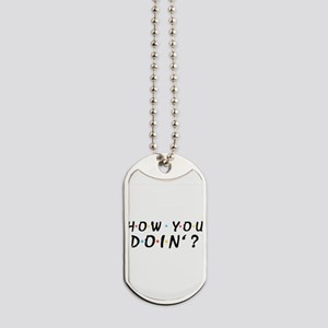 'How You Doin'?' Dog Tags