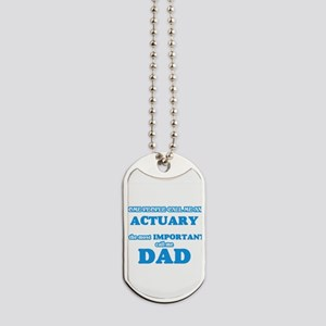 Some call me an Actuary, the most importa Dog Tags
