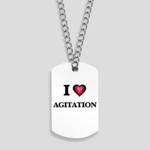 I Love Agitation Dog Tags