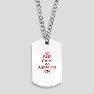 Keep Calm and Agitation ON Dog Tags