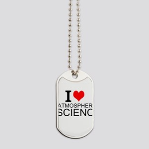 I Love Atmospheric Science Dog Tags