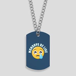 Emoji Mondays Be Like Dog Tags