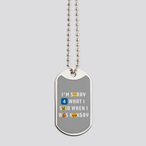 Emoji Sorry When Hungry Dog Tags