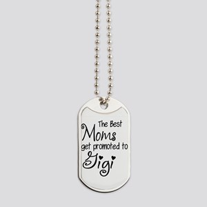 The Best Moms get Promoted to Gigi Dog Tags
