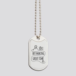 Lost but making great time Dog Tags