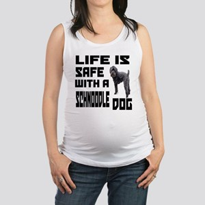 Life Is Safe With A Schnoodle D Maternity Tank Top