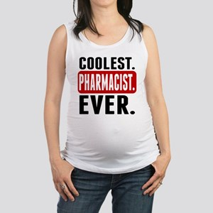 Coolest. Pharmacist. Ever. Maternity Tank Top