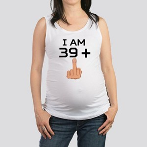 39 Plus Middle Finger 40th Birthday Maternity Tank