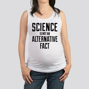 Science Is Not An Alternative F Maternity Tank Top