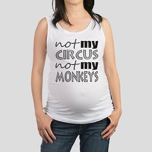 Not My Circus Not My Monkeys Maternity Tank Top