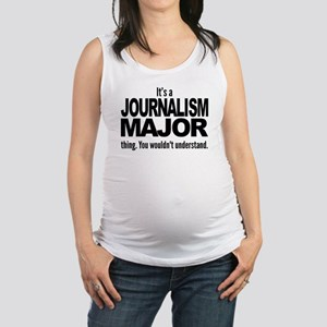 Its A Journalism Major Thing Maternity Tank Top