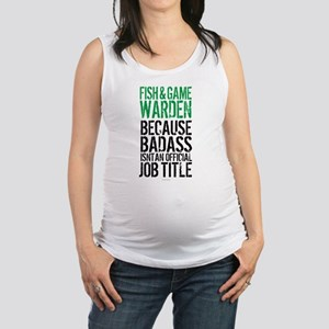 Badass Fish and Game Warden Maternity Tank Top