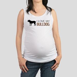 Dogs: I Love My Bulldog Maternity Tank Top