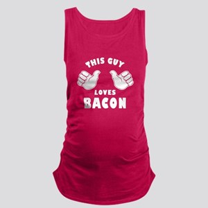 This Guy Loves Bacon Maternity Tank Top