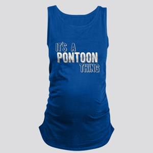 Its A Pontoon Thing Maternity Tank Top
