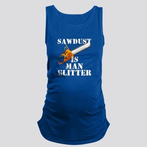 Sawdust Is Man Glitter Maternity Tank Top
