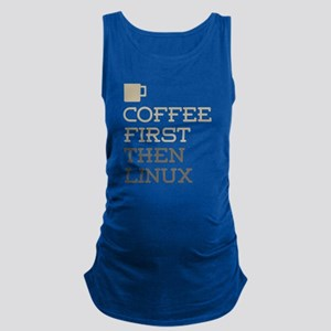 Coffee Then Linux Maternity Tank Top