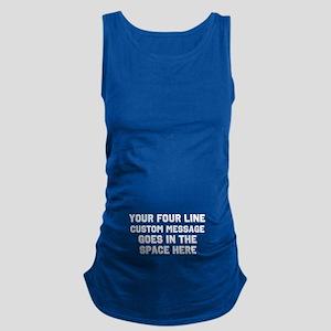 Customize Four Line Text Maternity Tank Top