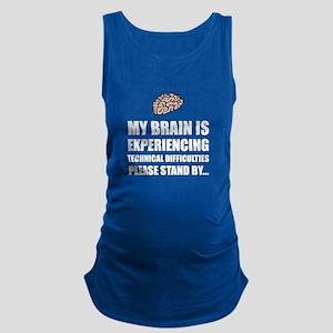 Brain Technical Difficulties Maternity Tank Top