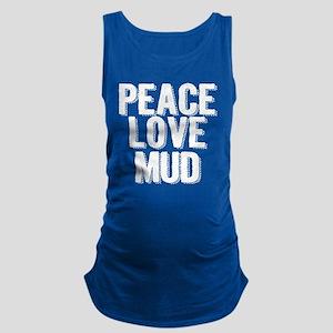 Peace, Love, Mud Maternity Tank Top