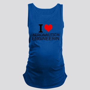 I Love Aeronautical Engineering Maternity Tank Top