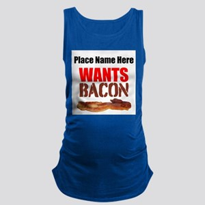 Wants Bacon Maternity Tank Top