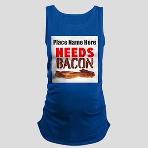 Needs Bacon Maternity Tank Top