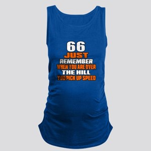 66 Just Remember Birthday Desig Maternity Tank Top
