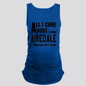 All I care about is my Airedale Maternity Tank Top