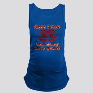 Cheers And Beers 66 And Many Mo Maternity Tank Top