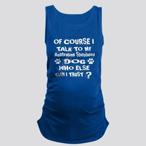 Of Course I Talk To My Australi Maternity Tank Top