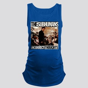 The SubHumans - Incorrect Thoughts Maternity Tank