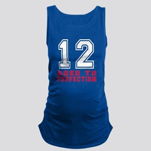 12 Aged To Perfection Birthday Maternity Tank Top